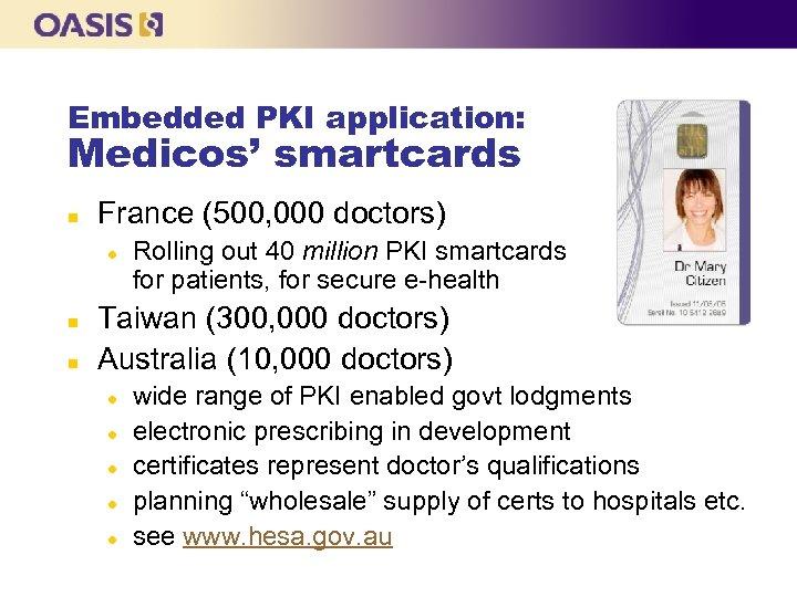 Embedded PKI application: Medicos' smartcards n France (500, 000 doctors) l n n Rolling
