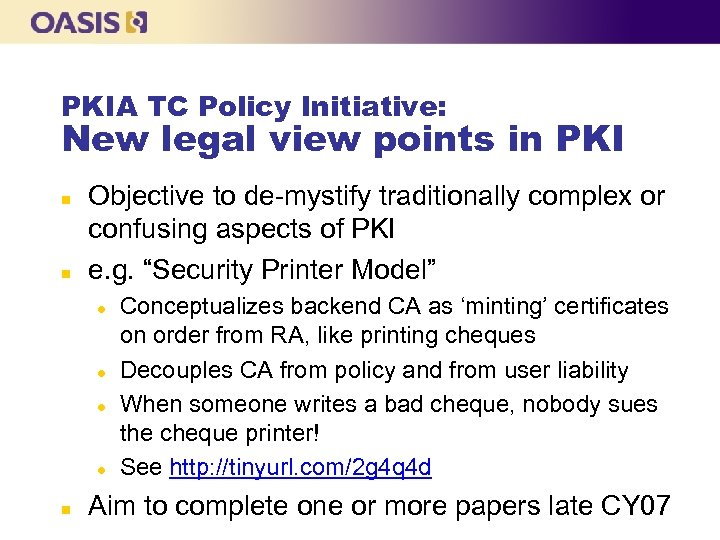 PKIA TC Policy Initiative: New legal view points in PKI n n Objective to