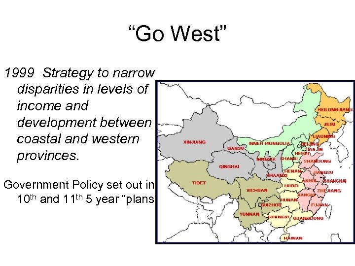 """""""Go West"""" 1999 Strategy to narrow disparities in levels of income and development between"""
