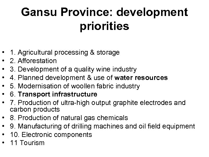 Gansu Province: development priorities • • • 1. Agricultural processing & storage 2. Afforestation