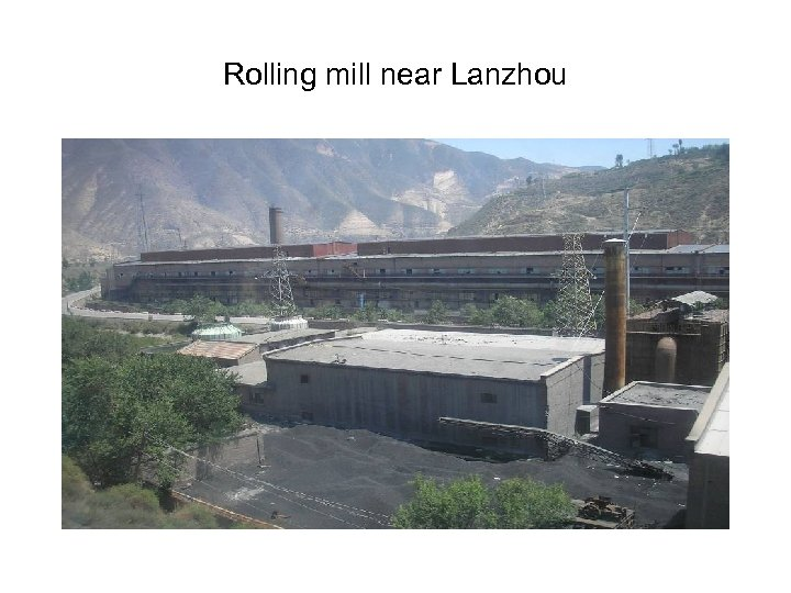 Rolling mill near Lanzhou