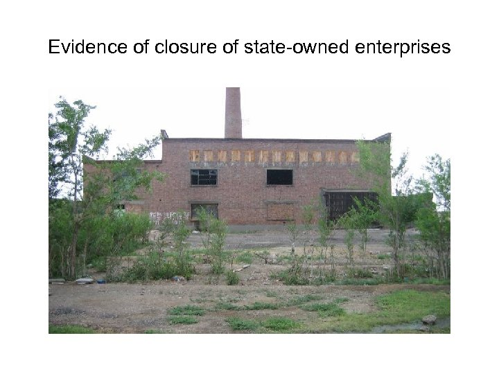 Evidence of closure of state-owned enterprises
