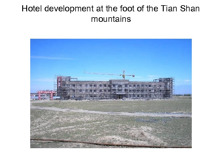 Hotel development at the foot of the Tian Shan mountains