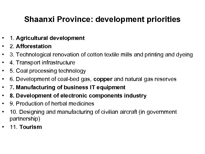 Shaanxi Province: development priorities • • • 1. Agricultural development 2. Afforestation 3. Technological
