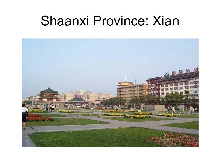 Shaanxi Province: Xian