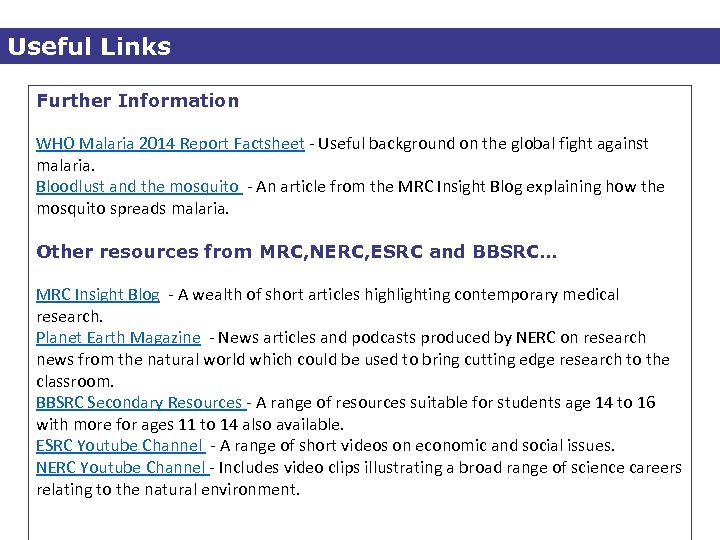 Useful Links Further Information WHO Malaria 2014 Report Factsheet - Useful background on the