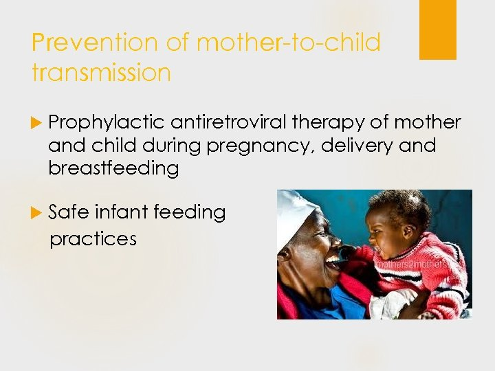 Prevention of mother-to-child transmission Prophylactic antiretroviral therapy of mother and child during pregnancy, delivery
