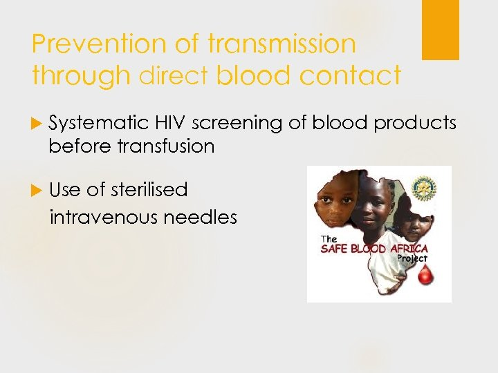 Prevention of transmission through direct blood contact Systematic HIV screening of blood products before