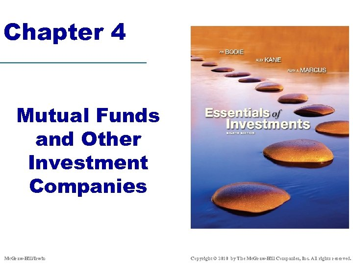 Chapter 4 Mutual Funds and Other Investment Companies Mc. Graw-Hill/Irwin Copyright © 2010 by