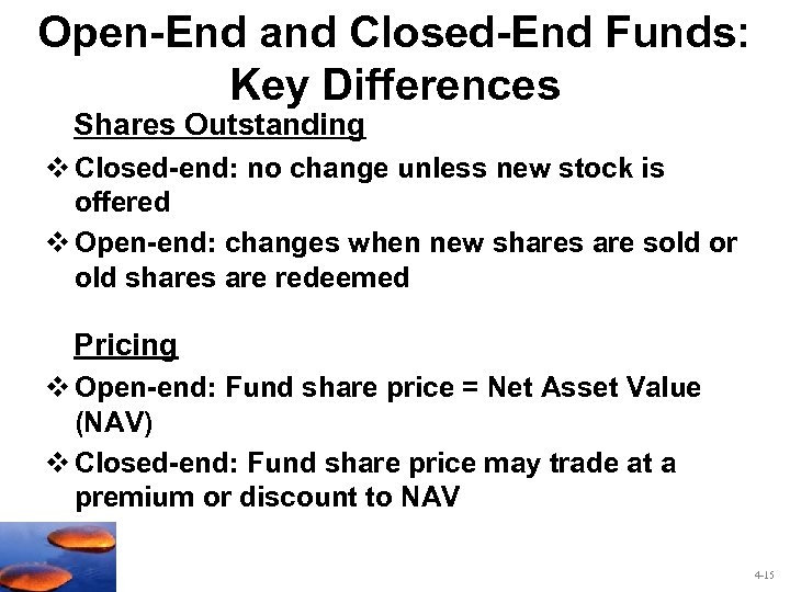 Open-End and Closed-End Funds: Key Differences Shares Outstanding v Closed-end: no change unless new