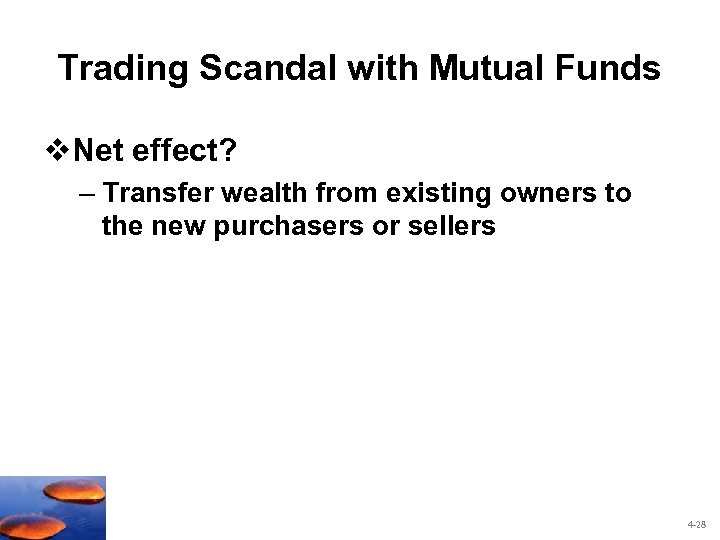 Trading Scandal with Mutual Funds v. Net effect? – Transfer wealth from existing owners
