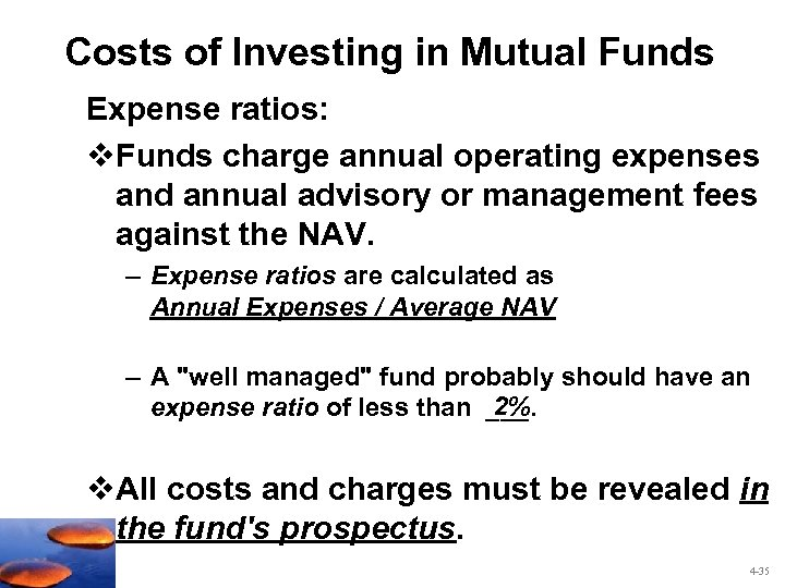 Costs of Investing in Mutual Funds Expense ratios: v. Funds charge annual operating expenses
