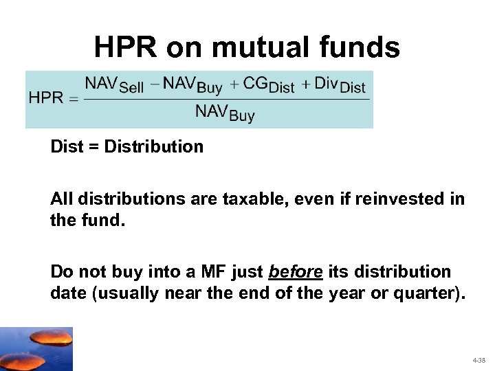 HPR on mutual funds Dist = Distribution All distributions are taxable, even if reinvested