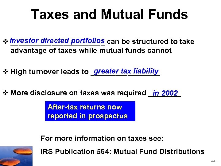 Taxes and Mutual Funds v Investor directed portfolios can be structured to take ____________