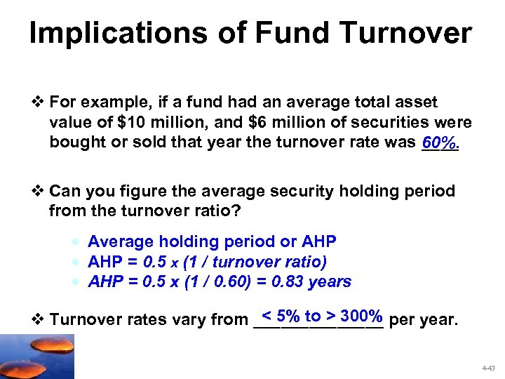 Implications of Fund Turnover v For example, if a fund had an average total