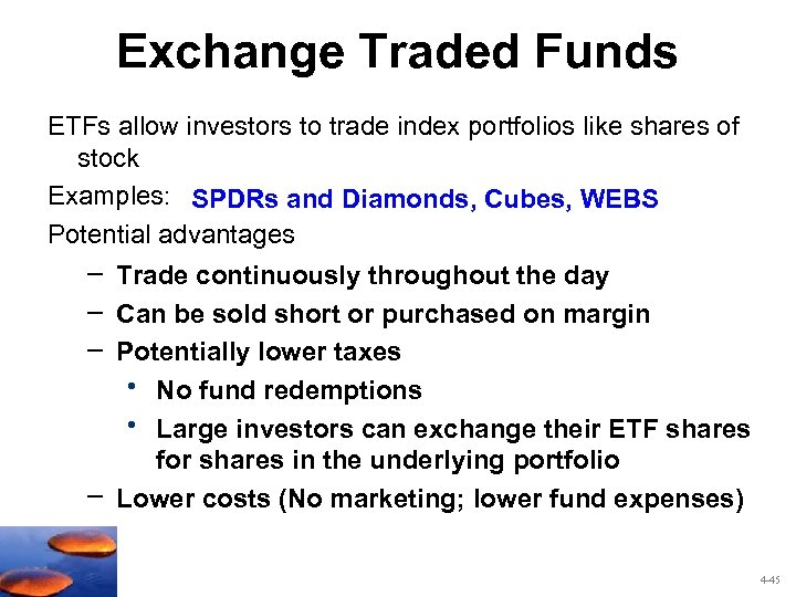 Exchange Traded Funds ETFs allow investors to trade index portfolios like shares of stock