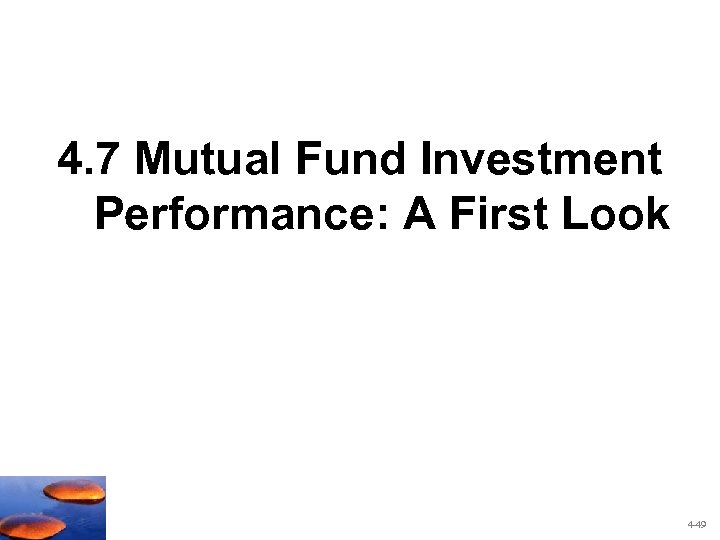 4. 7 Mutual Fund Investment Performance: A First Look 4 -49