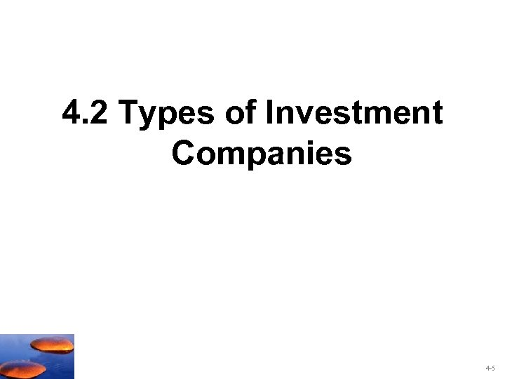 4. 2 Types of Investment Companies 4 -5
