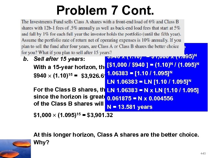Problem 7 Cont. What is the breakeven time? $940 x (1. 10)N = $1,