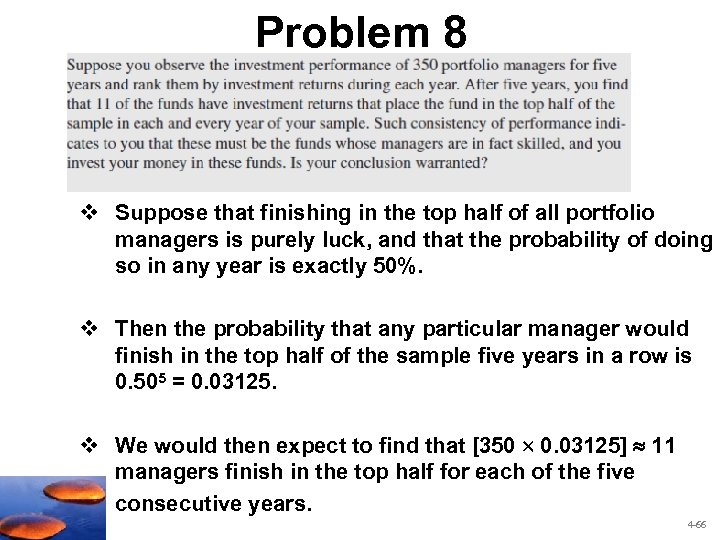 Problem 8 v Suppose that finishing in the top half of all portfolio managers