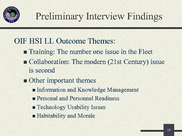 Preliminary Interview Findings OIF HSI LL Outcome Themes: Training: The number one issue in