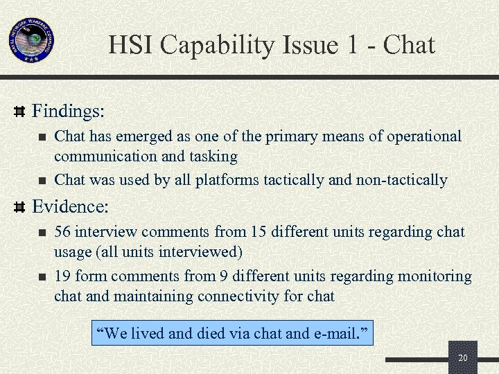 HSI Capability Issue 1 - Chat Findings: n n Chat has emerged as one