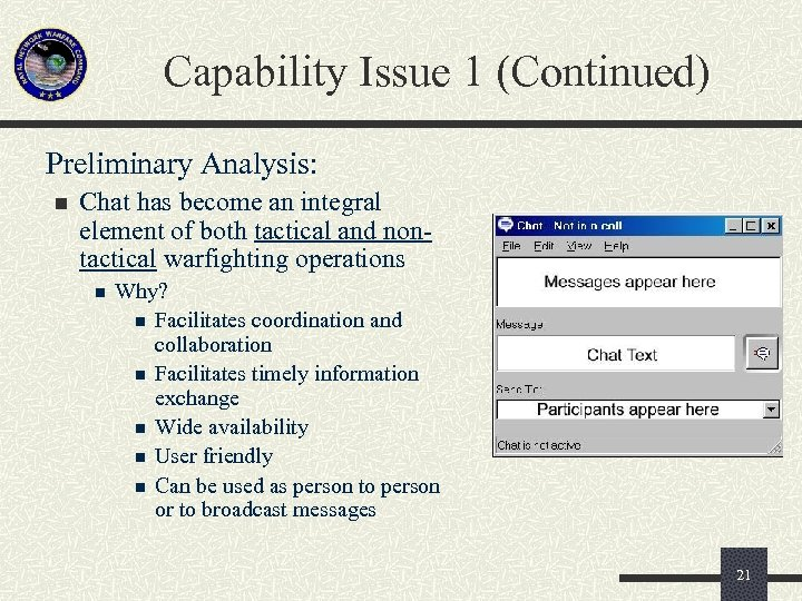 Capability Issue 1 (Continued) Preliminary Analysis: n Chat has become an integral element of
