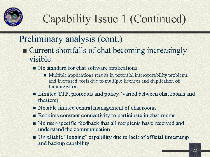 Capability Issue 1 (Continued) Preliminary analysis (cont. ) n Current shortfalls of chat becoming