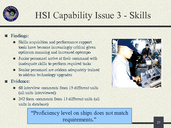 HSI Capability Issue 3 - Skills Findings: n n n Skills acquisition and performance