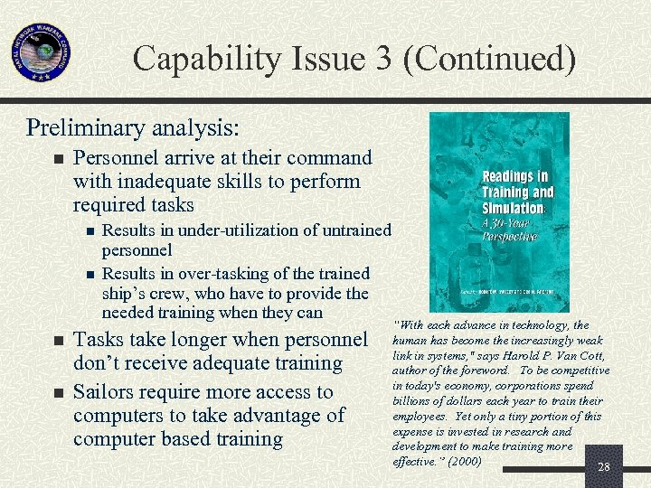 Capability Issue 3 (Continued) Preliminary analysis: n Personnel arrive at their command with inadequate