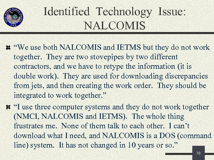 "Identified Technology Issue: NALCOMIS ""We use both NALCOMIS and IETMS but they do not"