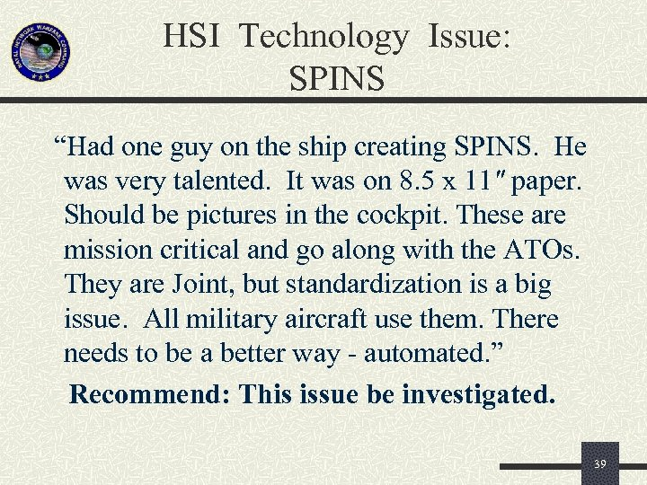 "HSI Technology Issue: SPINS ""Had one guy on the ship creating SPINS. He was"