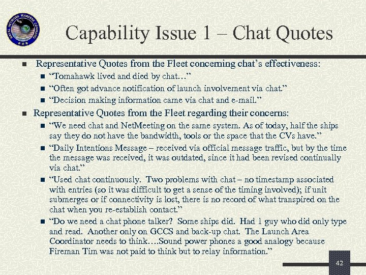 Capability Issue 1 – Chat Quotes n Representative Quotes from the Fleet concerning chat's