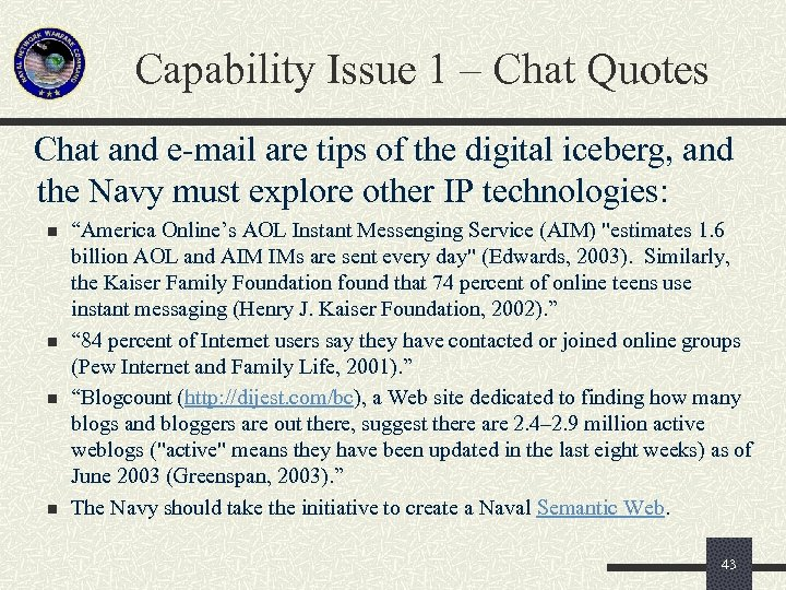 Capability Issue 1 – Chat Quotes Chat and e-mail are tips of the digital