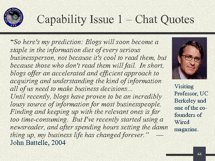 """Capability Issue 1 – Chat Quotes """"So here's my prediction: Blogs will soon become"""