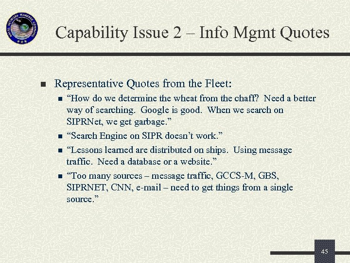 Capability Issue 2 – Info Mgmt Quotes n Representative Quotes from the Fleet: n