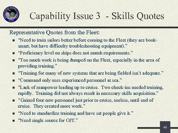 Capability Issue 3 - Skills Quotes Representative Quotes from the Fleet: n n n