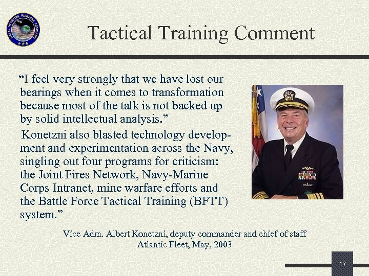 """Tactical Training Comment """"I feel very strongly that we have lost our bearings when"""