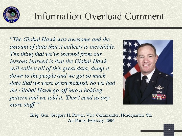 """Information Overload Comment """"The Global Hawk was awesome and the amount of data that"""