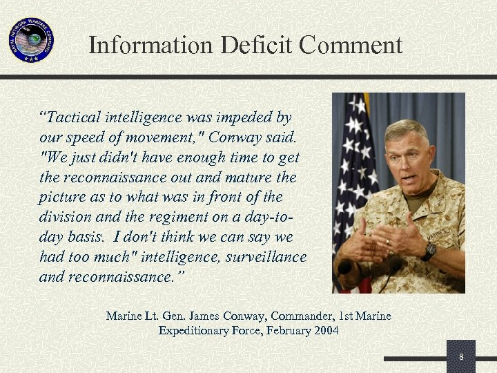 """Information Deficit Comment """"Tactical intelligence was impeded by our speed of movement,"""