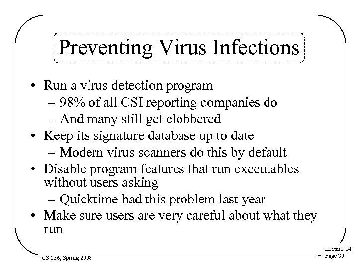 Preventing Virus Infections • Run a virus detection program – 98% of all CSI