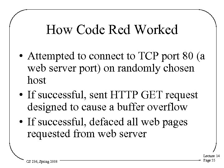 How Code Red Worked • Attempted to connect to TCP port 80 (a web
