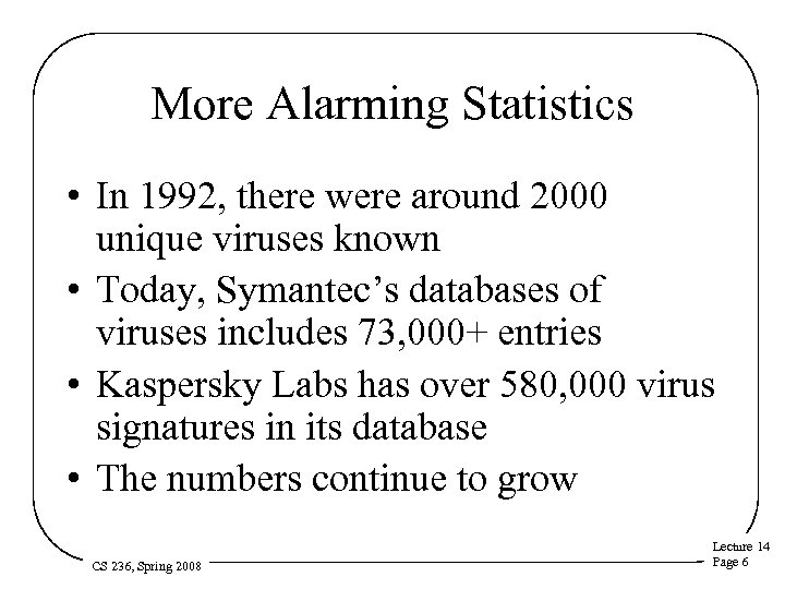 More Alarming Statistics • In 1992, there were around 2000 unique viruses known •