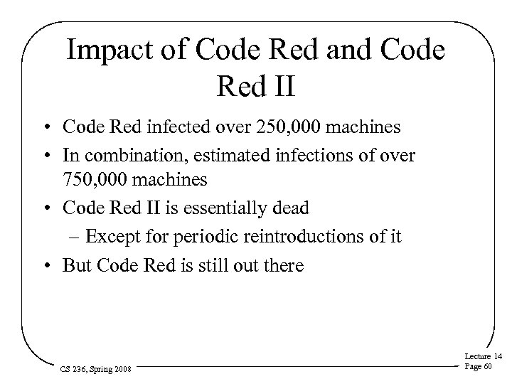 Impact of Code Red and Code Red II • Code Red infected over 250,