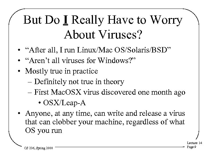 """But Do I Really Have to Worry About Viruses? • """"After all, I run"""