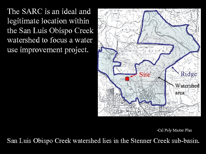 The SARC is an ideal and legitimate location within the San Luis Obispo Creek