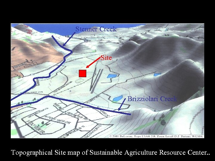 Stenner Creek Site Brizziolari Creek Topographical Site map of Sustainable Agriculture Resource Center. .