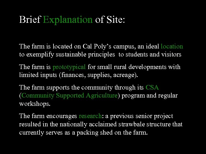 Brief Explanation of Site: The farm is located on Cal Poly's campus, an ideal