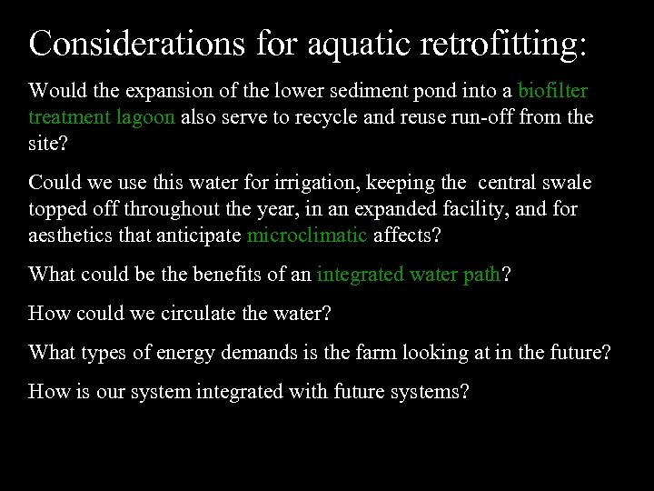 Considerations for aquatic retrofitting: Would the expansion of the lower sediment pond into a