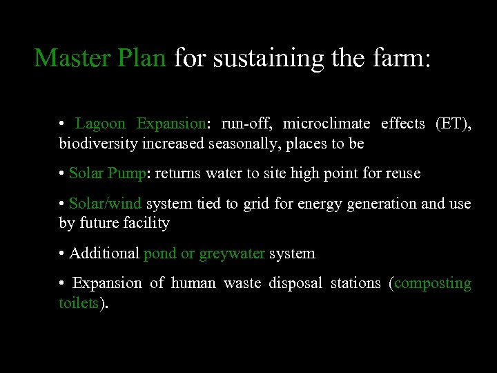 Master Plan for sustaining the farm: • Lagoon Expansion: run-off, microclimate effects (ET), biodiversity